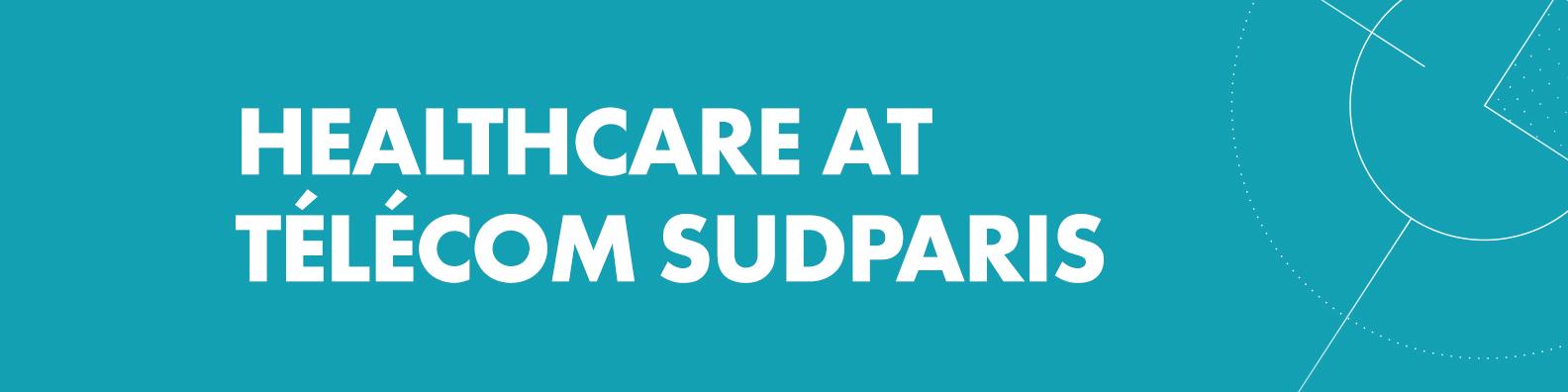 Healthcare at Télécom SudParis