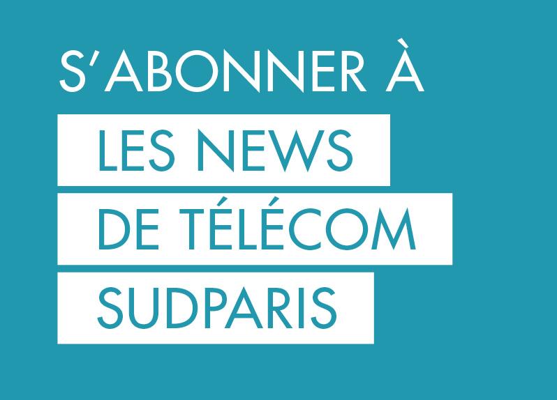 s'abonner à les news de Télécom SudParis