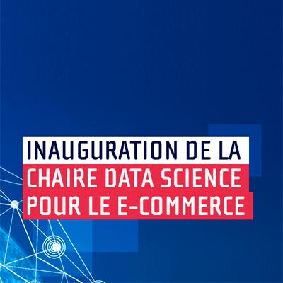 Inauguration de la chaire data science pour le e-commerce