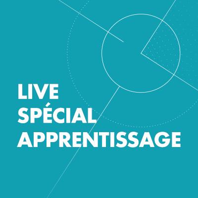 Live spécial apprentissage