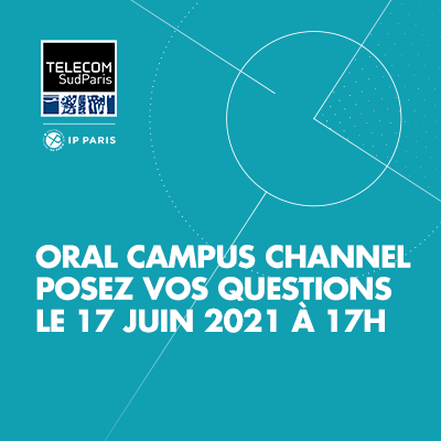 Oral Campus Channel avec Télécom SudParis